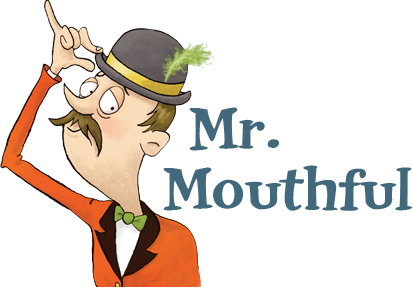Mr. Mouthful